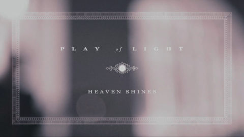 Heaven Shines – a music video – click here to view